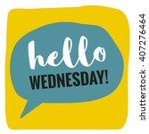 hello wednesday   vector flat... | Shutterstock .eps vector #407276464