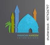 ramadan graphic design. | Shutterstock .eps vector #407426797