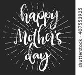 happy mother's day chalk... | Shutterstock .eps vector #407553925