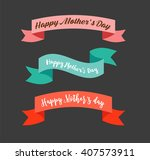 happy mother's day ribbons ... | Shutterstock .eps vector #407573911