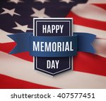 Stock vector happy memorial day background template shield with blue ribbon on top of american flag patriotic 407577451