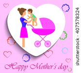 happy mothers day. heart shaped.... | Shutterstock .eps vector #407578324