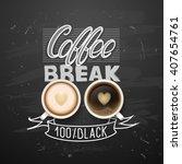 break. hot  cup on black...   Shutterstock .eps vector #407654761