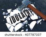 breaking idolatry | Shutterstock . vector #407787337