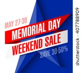 memorial day weekend sale... | Shutterstock .eps vector #407788909