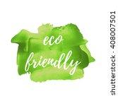 100  eco friendly vector word ...   Shutterstock .eps vector #408007501