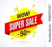 super sale poster  banner. big... | Shutterstock .eps vector #408057427