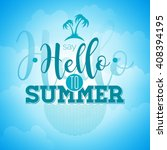 say hello to summer inspiration ... | Shutterstock .eps vector #408394195