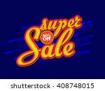 super sale typography with 50 ... | Shutterstock .eps vector #408748015