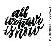 all we have now. positive quote ... | Shutterstock .eps vector #408801259