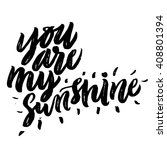 you are my sunshine. positive... | Shutterstock .eps vector #408801394