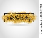happy mother day gold glitter... | Shutterstock .eps vector #408837631