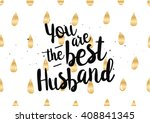 you are the best husband... | Shutterstock .eps vector #408841345