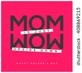 mom is wow upside down  mother... | Shutterstock .eps vector #408869215