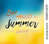 summer time holidays lettering... | Shutterstock .eps vector #408891859