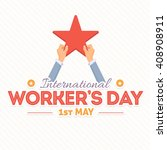 1st may worker's day  hands...   Shutterstock .eps vector #408908911