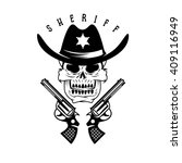 label of sheriff skull in hat... | Shutterstock .eps vector #409116949
