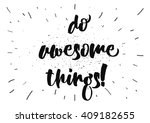 do awesome things inspirational ...