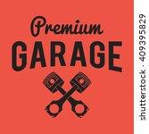 garage badge label. car repair... | Shutterstock .eps vector #409395829