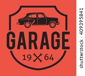 garage badge label. car repair... | Shutterstock .eps vector #409395841