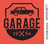 garage badge label. car repair... | Shutterstock .eps vector #409395877