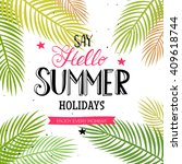 say hello summer holidays and... | Shutterstock .eps vector #409618744