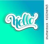 hello. lettering.vector sticker ... | Shutterstock .eps vector #410246965