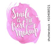 smile is the best makeup. hand... | Shutterstock .eps vector #410408521