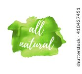 all natural text  words  logo ... | Shutterstock .eps vector #410427451