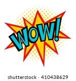 wow text pop art vector. bubble ... | Shutterstock .eps vector #410438629