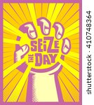 seize the day  hand grasping or ... | Shutterstock .eps vector #410748364