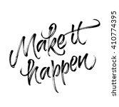 make it happen. handwritten...   Shutterstock . vector #410774395