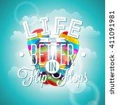life is better in flip flops... | Shutterstock .eps vector #411091981