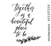 together is a beautiful place... | Shutterstock .eps vector #411157219