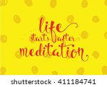 life starts after meditation... | Shutterstock .eps vector #411184741