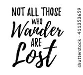 not all those who wander are... | Shutterstock .eps vector #411353659
