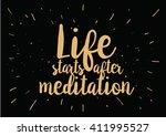 life starts after meditation... | Shutterstock .eps vector #411995527