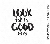 look for the good. black and... | Shutterstock .eps vector #412028449