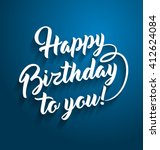 happy birthday to you lettering ...   Shutterstock .eps vector #412624084