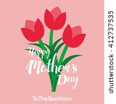 happy mother's day greeting... | Shutterstock .eps vector #412737535