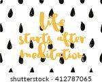 life starts after meditation... | Shutterstock .eps vector #412787065