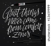 great things never came from...   Shutterstock .eps vector #413659999