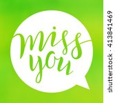miss you. lettering on blurred...   Shutterstock .eps vector #413841469