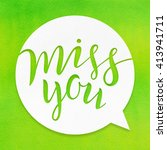 miss you. lettering on...   Shutterstock . vector #413941711