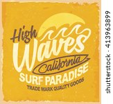 surf. surfing artwork. vintage... | Shutterstock .eps vector #413963899