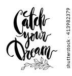 inspirational quote catch your... | Shutterstock .eps vector #413982379