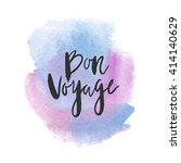 "motivation poster ""bon voyage""... | Shutterstock .eps vector #414140629"