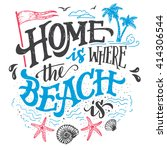 home is where the beach is.... | Shutterstock .eps vector #414306544