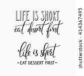 life is short eat dessert first ... | Shutterstock .eps vector #414367495