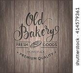 vintage calligraphy bakery logo | Shutterstock .eps vector #414579361